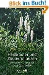 Heilkr�uter und Zauberpflanzen: zwisc...