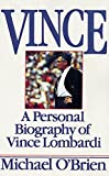 Vince: A Personal Biography of Vince Lombardi (0688092047) by O'brien, Michael