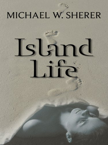 Island Life (Five Star First Edition Mystery), Michael W. Sherer