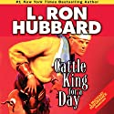 Cattle King for A Day (       UNABRIDGED) by L. Ron Hubbard Narrated by R. F. Daley, Corey Burton, Jim Meskimen, Phil Proctor, Josh R. Thompson, Michael Yurchak