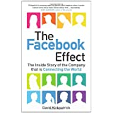 The Facebook Effect: The Inside Story of the Company that is Connecting the Worldby David Kirkpatrick