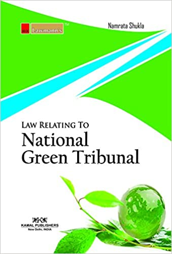 Law Relating to National Green Tribunal 2017 Edition Book- Namrata Shukla
