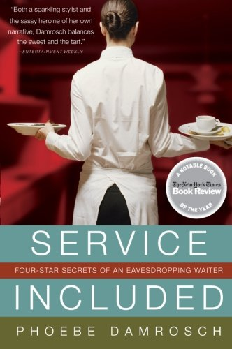 Service Included: Four-Star Secrets Of An Eavesdropping Waiter front-591716