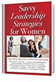 img - for Savvy Leadership Strategies for Women: Top Experts Share How To Take the Lead and Achieve book / textbook / text book