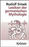 Lexikon der germanischen Mythologie (Kröners Taschenausgaben (KTA)) - Rudolf Simek