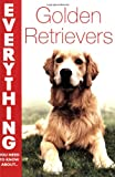 img - for Golden Retrievers (Everything You Need to Know About...) book / textbook / text book