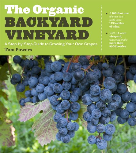 Download The Organic Backyard Vineyard: A Step-by-Step Guide to Growing Your Own Grapes
