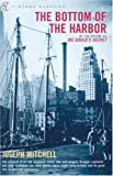 The Bottom of the Harbor (Vintage Classics) (009928474X) by Mitchell, Joseph