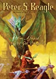 I'm Afraid You've Got Dragons (0142408751) by Beagle, Peter S.