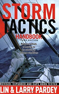 Storm Tactics Handbook Modern Methods Of Heaving-to For Survival In Extreme Conditions 3rd Edition by Pardey Books