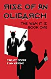 Rise of an Oligarch: The Way It Is: Book 1 (Oligarch series)