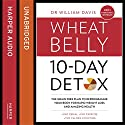 The Wheat Belly 10-Day Detox: The Effortless Health and Weight-Loss Solution Audiobook by Dr William Davis Narrated by Russell Bentley, Laurence Bouvard