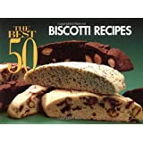 The Best 50 Biscotti Recipes (Best 50 Recipe)