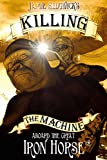Killing the Machine (Aboard the Great Iron Horse Book 2) (English Edition)