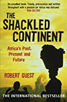 Africa is the only continent to have grown poorer over the past three decades. Why? Robert Guest's fascinating book seeks to diagnose the sickness that continues to hobble Africa's development. Using reportage, first-hand experience and economic i...