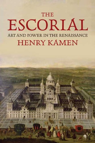 The Escorial: Art and Power in the Renaissance, Henry Kamen