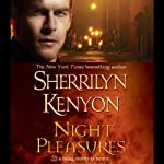 Night Pleasures: A Dark-Hunter Novel (       UNABRIDGED) by Sherrilyn Kenyon Narrated by Carrington MacDuffie