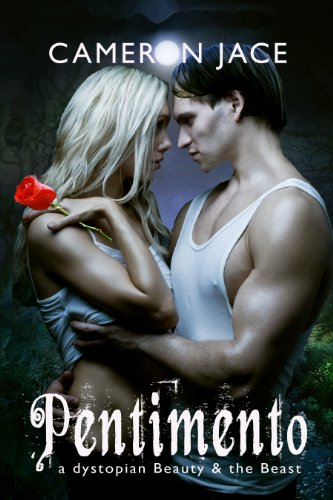 Pentimento: a dystopian Beauty and the Beast by Cameron Jace