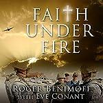 Faith Under Fire: An Army Chaplain's Memoir | Roger Benimoff,Eve Conant