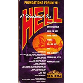 Foundations Forum 1991: A Weekend in Hell [VHS] by Megadeth, Soundgarden, Ugly Kid Joe, Bang Tango and Prong