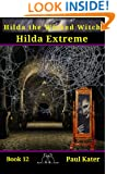 Hilda Extreme (Hilda the Wicked Witch Book 12)