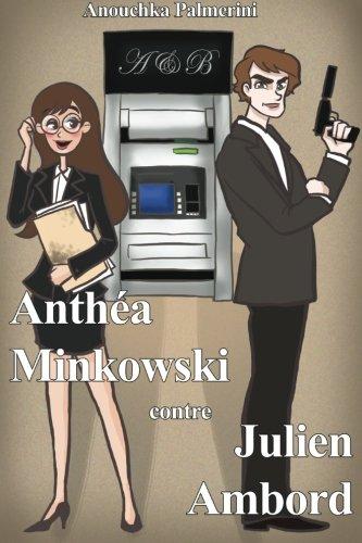 Anthéa Minkowski contre Julien Ambord (French Edition)