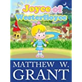 Joyce of Westerfloyce - The Story of the Tiny Little Girl with the Tiny Little Voice (Children's Book) ~ Matthew W. Grant