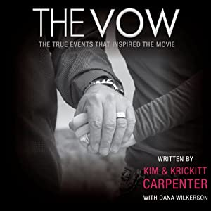 The Vow: The True Events that Inspired the Movie | [Kim Carpenter, Krickitt Carpenter, Dana Wilkerson]