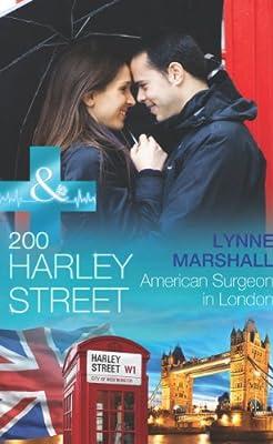 200 Harley Street: American Surgeon in London (Mills & Boon Medical) (200 Harley Street - Book 4)