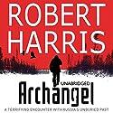 Archangel Hörbuch von Robert Harris Gesprochen von: Michael Kitchen