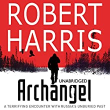 Archangel (       UNABRIDGED) by Robert Harris Narrated by Michael Kitchen