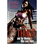 THUGS AND THE WOMEN WHO LOVE THEM [Thugs and the Women Who Love Them ] BY Clark, Wahida(Author)Paperback 01-Dec-2005