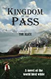 img - for The Kingdom of the Pass (The World Bled White) (Volume 1) book / textbook / text book