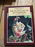The Secret Life of an Oakwood: A Photographic Essay (071265092X) by Stephen Dalton