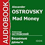 Mad Money [Russian Edition] | Alexander Ostrovsky