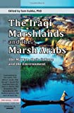The Iraqi Marshlands and the Marsh Arabs: The Madan, Their Culture and the Environment