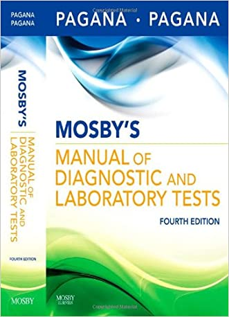 Mosby's Manual of Diagnostic and Laboratory Tests, 4e (Mosby's Manual of Diagnostic & Laboratory Tests)