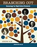 img - for Branching Out: Genealogy for High School Students Lessons 16-30 (Volume 2) book / textbook / text book