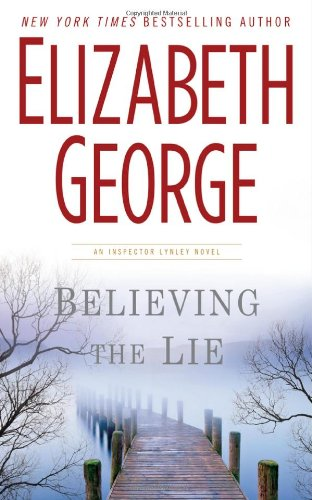 Image of Believing the Lie (Inspector Lynley Mystery, Book 17)