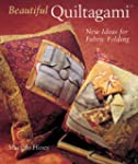 Beautiful Quiltagami: New Ideas for F...