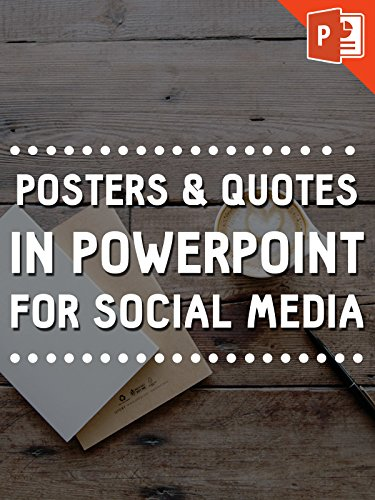 Posters & Quotes in Powerpoint for Social Media