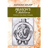 "Reason's Children: Childhood in Early Modern Philosophy (Bucknell Studies in Eighteenth-Century Literature and Culture)von ""Anthony Krupp"""