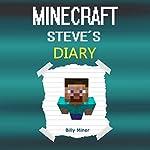Minecraft Steve's Diary | Billy Miner
