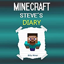 Minecraft Steve's Diary Audiobook by Billy Miner Narrated by Bryan Kimmelman
