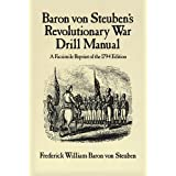 Baron Von Steuben's Revolutionary War Drill Manual: A Facsimile Reprint of the 1794 Edition (Dover Military History, Weapons, Armor) ~ Frederick William...