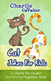 Cat Jokes for Kids by Charlie the Cavalier: (FREE Puppet Download Included!): Hilarious Jokes (Best Clean Joke Books for Kids) (Charlie the Cavalier Best Joke Books)