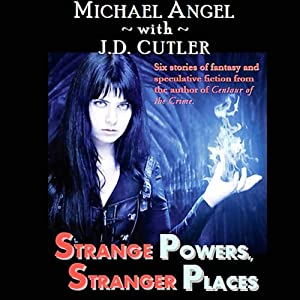 Strange Powers, Stranger Places | [Michael Angel]