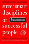 Street Smart Disciplines of Successful People: 7 Indispensable Disciplines For Breakout Business Success (Volume 1)