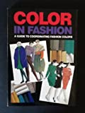 img - for Color in Fashion: A Guide to Coordinating Fashion Colors book / textbook / text book
