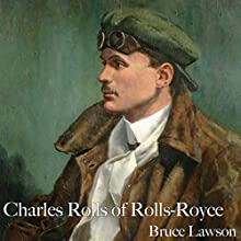 Charles Rolls of Rolls-Royce Audiobook by Bruce Lawson Narrated by Bruce Lawson